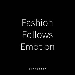 FASHION FOLLOWS EMOTION Fashion is so much more than just clothing. It tells your story without words and follows your personality, your attitude to life, your emotion. Fashion follows emotion. —— Mode ist so viel mehr als nur Bekleidung. Sie erzählt deine Geschichte ohne Worte und folgt deiner Pers...